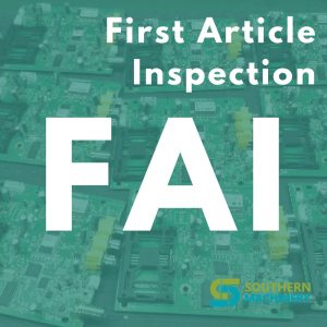 FAI First Article Inspection - 12 Common Mistakes that Cause FAI Rejection